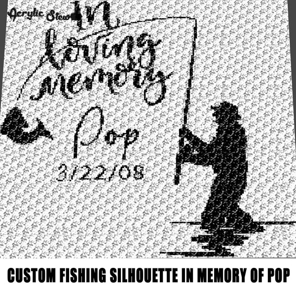 Custom Man Fishing Silhouette In Memory of Pop With Date Typography Sport Fishing Fly Fishing esign crochet graphgan blanket pattern; graphgan pattern, c2c; single crochet; cross stitch; graph; pdf download; instant download