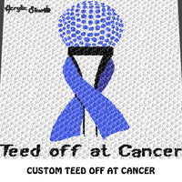 Custom 'Teed Off At Cancer' Awareness Quote and Ribbon crochet graphgan blanket pattern; c2c, cross stitch graph; pdf download; instant download