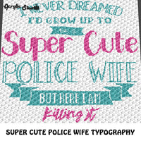 Super Cute Police Wife Quote Typography C2C crochet graphgan blanket pattern; afghan; graphgan pattern, cross stitch graph; pdf download; instant download
