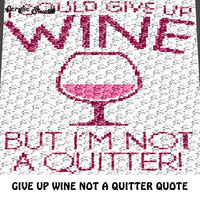 I'm Not A Quitter Wine Glass Wine Drinker Funny Quote Typography crochet graphgan blanket pattern; c2c, cross stitch graph; pdf download; instant download