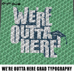 We're Outta Here Graduation Senior Grad Cap Quote Typography crochet graphgan blanket pattern; c2c; single crochet; cross stitch; graph; pdf download; instant download