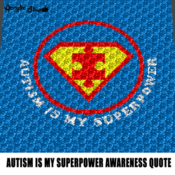 Autism Is My Superpower Autism Awareness Superman Superhero Puzzle Piece Quote Typography crochet graphgan blanket pattern; c2c; single crochet; cross stitch; graph; pdf download; instant download
