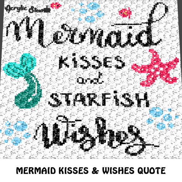 Mermaid Kisses Starfish Wishes Fantasy Nautical Inspirational Quote crochet graphgan blanket pattern; c2c, cross stitch graph; graph; pdf download; instant download