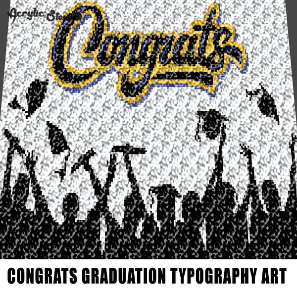 Congrats With Graduation Audience Grad Cap and Gown Diploma Graduate Senior crochet graphgan blanket pattern; c2c; single crochet; cross stitch; graph; pdf download; instant download