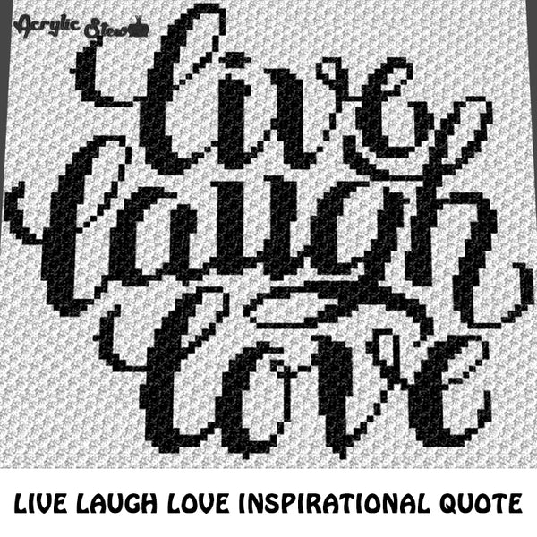 Live Laugh Love Inspirational Quote Typography crochet graphgan blanket  pattern; c2c, cross stitch graph; pdf download; instant download