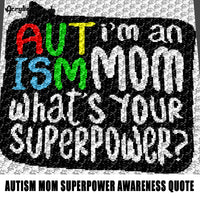 Autism Mom Is My Superpower Speech Bubble Autism Awareness Quote Typography Autism Primary Color Dots Autism Puzzle Piece Heart crochet graphgan blanket pattern; c2c; single crochet; cross stitch; graph; pdf download; instant download