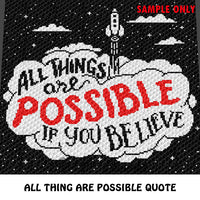 All Things Are Possible If You Believe Inspirational Quote Typography crochet blanket pattern; c2c, cross stitch graph; instant download