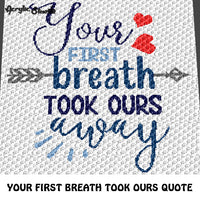 Your First Breath Took Ours Away Quote New Baby Boy Baby Shower crochet graphgan blanket pattern; c2c, cross stitch graph; pdf download; instant download