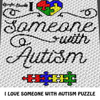 I Love Someone With Autism Puzzle Pieces Heart Awareness Quote crochet graphgan blanket pattern; c2c, cross stitch graph; pdf download; instant download