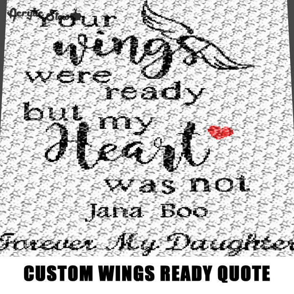 Custom Your Wings Were Ready My Heart Was Not Quote Personalized Name Forever My Daughter Script Typography crochet graphgan blanket pattern; c2c, cross stitch; graph; pdf download; instant download