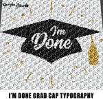 I'm Done Graduation Senior Grad Cap and Stars Quote Typography crochet graphgan blanket pattern; c2c; single crochet; cross stitch; graph; pdf download; instant download