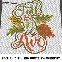 Fall Is In the Air Autumn Seasonal Quote Typography crochet graphgan blanket pattern; c2c; single crochet; cross stitch; graph; pdf download; instant download