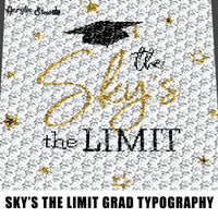 The Sky Is the Limit Graduation Senior Grad Cap and Stars Quote Typography crochet graphgan blanket pattern; c2c; single crochet; cross stitch; graph; pdf download; instant download