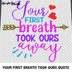 Your First Breath Took Ours Away Quote New Baby Girl Baby Shower crochet graphgan blanket pattern; c2c, cross stitch graph; pdf download; instant download