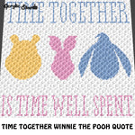 Time Together Is Time Well Spent Inspirational Quote Winnie the Pooh Piglet Eeyore Disney Cartoon Characters crochet graphgan blanket pattern; c2c, cross stitch graph; graph; pdf download; instant download