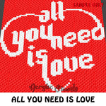 All You Need Is Love Quote crochet blanket pattern; c2c, cross stitch graph; instant download