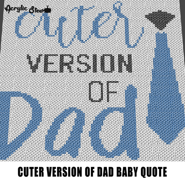 Cuter Version of Dad Baby Boy Necktie Quote Typography Nursery Art crochet graphgan blanket pattern; c2c; single crochet; cross stitch; graph; pdf download; instant download