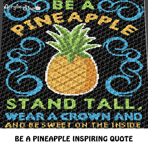 Be A Pineapple Stand Tall Inspirational Motivational Quote Fruit Themed Typography crochet graphgan blanket pattern; graphgan pattern, c2c; single crochet; cross stitch; graph; pdf download; instant download