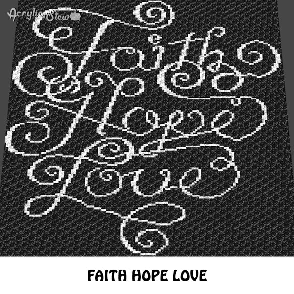 Faith Hope Love Inspirational Quote Typography crochet graphgan blanket pattern; c2c, cross stitch graph; pdf download; instant download