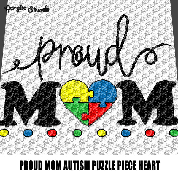 Proud Mom Autism Awareness Quote Typography Autism Primary Color Dots Autism Puzzle Piece Heart crochet graphgan blanket pattern; c2c; single crochet; cross stitch; graph; pdf download; instant download