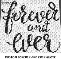 Custom Forever and Ever Inspirational Quote Script Typography crochet graphgan blanket pattern; c2c, cross stitch graph; pdf download; instant download