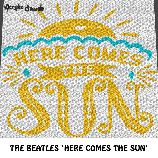 Here Comes the Sun The Beatles Song Lyric Typography crochet blanket pattern; c2c, cross stitch graph; instant download