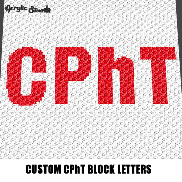 Custom Pharmacy Technician CPhT Block Lettering crochet graphgan blanket pattern; c2c, cross stitch graph; pdf download; instant download