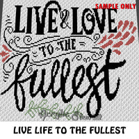 Live Life Inspirational Quote crochet blanket pattern; c2c, cross stitch graph; instant download
