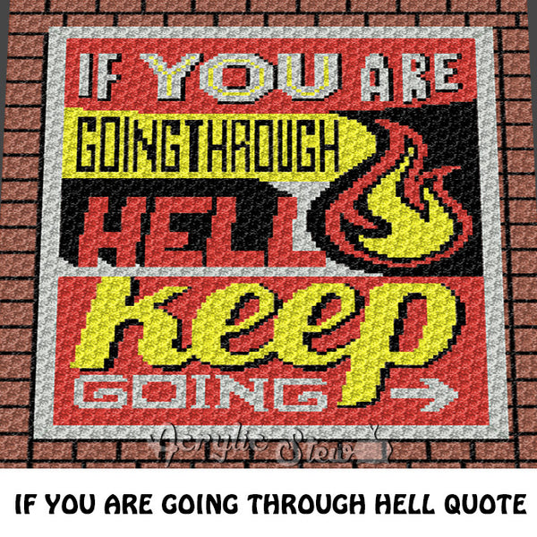 If You're Going Through Hell Inspirational Quote C2C crochet blanket pattern; graphgan; afghan; graphgan pattern, cross stitch; pdf download; instant download