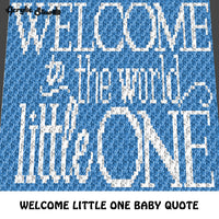 Welcome Little One Baby Blue Quote crochet graphgan blanket pattern; c2c, cross stitch graph; pdf download; instant download