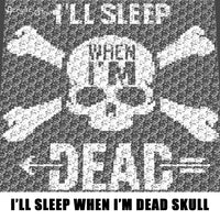 I'll Sleep When I'm Dead Skull and Crossbones Funny Quote Typography crochet graphgan blanket pattern; c2c, cross stitch graph; pdf download; instant download