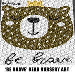 Be Brave Bear Face With Crown Baby Animals Woodland Creatures Quote Typography crochet graphgan blanket pattern; graphgan pattern, c2c; single crochet; cross stitch; graph; pdf download; instant download