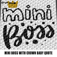 Mini Boss With Gold Crown Quote Typography crochet graphgan blanket pattern; c2c; single crochet; cross stitch; graph; pdf download; instant download