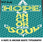 A Hope Anchors A Soul Inspirational Motivational Nautical Quote Typography crochet graphgan blanket pattern; c2c, cross stitch graph; graph; pdf download; instant download