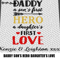 Custom Daddy A Son's First Hero A Daughter's First Love Quote Typography Personalized With Names crochet graphgan blanket pattern; c2c, cross stitch graph; pdf download; instant download