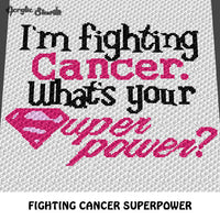 I'm Fighting Cancer My Superpower Breast Cancer Awareness Think Pink Quote Typography crochet graphgan blanket pattern; c2c, cross stitch graph; pdf download; instant download