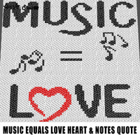 Music Equals Love Motivational Inspirational Pop Culture Quote Typography crochet graphgan blanket pattern; c2c; single crochet; cross stitch; graph; pdf download; instant download