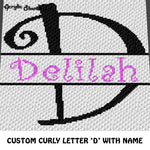 Custom Personalized Fancy Curly Font Letter D and Custom Name For Girls crochet graphgan blanket pattern; graphgan pattern, c2c, cross stitch graph; pdf