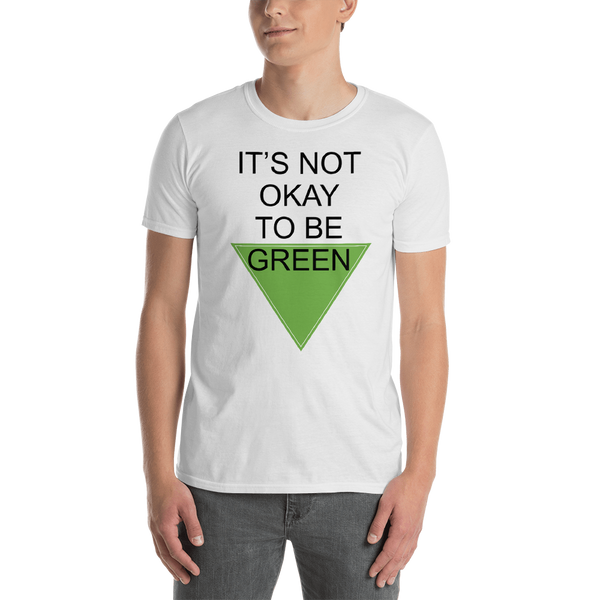 It's Not Okay to be Green
