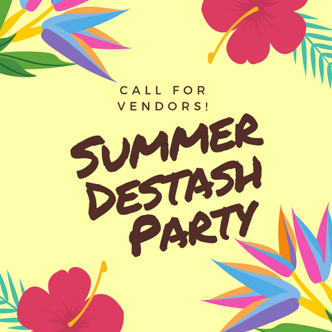 Summer Destash Party! - CALL FOR VENDORS