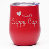 Mom's Sippy Cup - Wine Tumbler