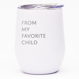 From My Favorite Child - Wine Tumbler