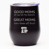 Good Moms Let You Lick the Beaters - Wine Tumbler