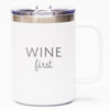 Wine First - Coffee Mug