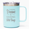 Chasing Dreams & Raising Wild Things - Coffee Mug