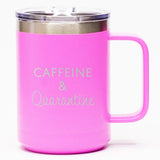 Caffeine & Quarantine - Coffee Mug