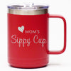 Mom's Sippy Cup - Coffee Mug