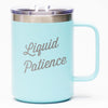Liquid Patience - Coffee Mug