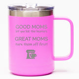 Good Moms Let You Lick the Beaters - Coffee Mug
