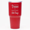 Chasing Dreams & Raising Wild Things - 30 oz Tumbler